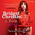 A Book for Her Audiobook by Bridget Christie Narrated by Bridget Christie