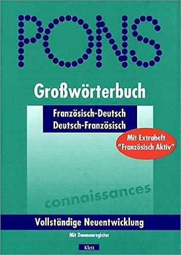 PONS Grosswörterbuch: Französisch-Deutsch /Deutsch-Französisch. Mit Daumenregister