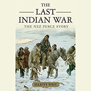 The Last Indian War: The Nez Perce Story Audiobook
