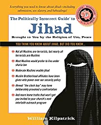 The Politically Incorrect Guide to Jihad (The Politically Incorrect Guides)