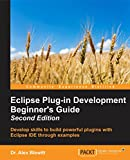 Eclipse Plug-in Development Beginner s Guide - Second Edition