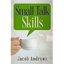 Small Talk Skills: Building Successful Relationships Effortlessly