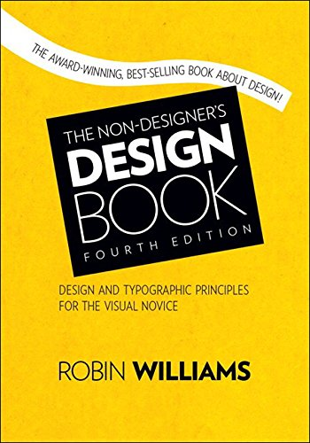 The Non-Designer's Design Book (Non Designer's Design Book)
