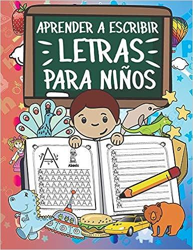 Book's Cover of Aprender A Escribir Letras Para Niños: Primeros Ejercicios De Escritura Para Aprender El Alfabeto. (Español) Tapa blanda – 11 diciembre 2019