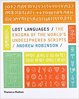 lost languages the enigma of the world s undeciphered scripts