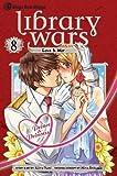 Library Wars: Love and War, Vol. 8, Kiiro Yumi, 1421542684