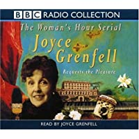 """Joyce Grenfell Requests the Pleasure (BBC Radio Collection: The """"Woman's Hour"""" Serial)"""