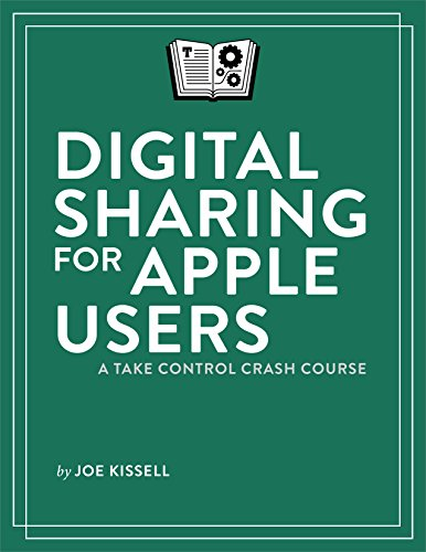 Digital Sharing for Apple Users: A Take Control Crash Course (Sync Email Contacts)