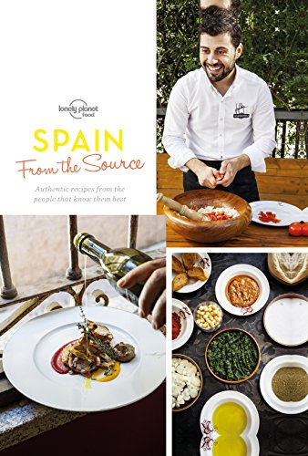 From the Source - Spain: Spain's Most Authentic Recipes From the People That Know Them Best (Lonely Planet) cover
