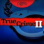 True Crime II: More Tales of Murder & Mayhem   Barbara O'Dair