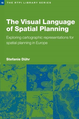 The Visual Language of Spatial Planning: Exploring Cartographic Representations for Spatial Planning in Europe (RTPI Lib