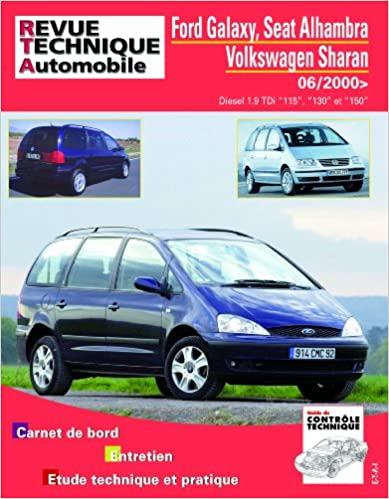 Revue Technique Automobile B732.5 7V//SHARAN 7M I PHASE 2-2000 à 2010 E.T.A.I FORD//SEAT//VOLKSWAGEN GALAXY//ALHAMBRA