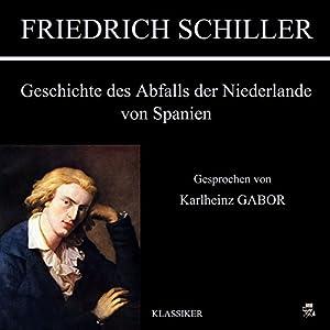 Geschichte des Abfalls der Niederlande von Spanien Audiobook