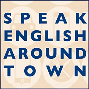 Speak English Around Town Audiobook