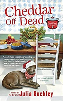 Book Cheddar Off Dead (An Undercover Dish Mystery) by Julia Buckley (2016-09-06)