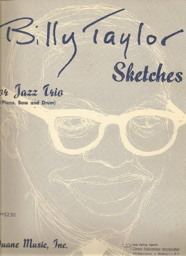 - Billy Taylor Sketches for Jazz Trio (Piano, Bass and Drum) Music Book