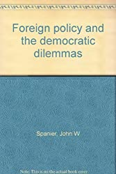 Foreign policy and the democratic dilemmas