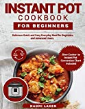 INSTANT POT COOKBOOK FOR BEGINNERS: Delicious Quick and Easy Everyday Meal for Beginners and Advanced Users