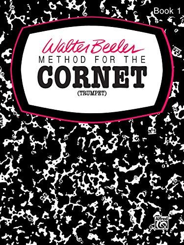 - Beeler Method for the Cornet Book 1 (Walter Beeler Series for Brass Instruments)