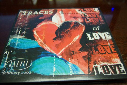 - Traces of Love, Jazziz February 2002- Audio Cd-limited Edition Collector's Cd From Jazziz Magazine