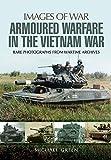 Armoured Warfare in the Vietnam War (Images of War)