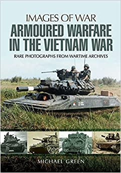 Book Armoured Warfare in the Vietnam War: Rare Photographs from Wartime Archives (Images of War)