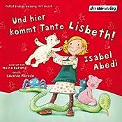 Und hier kommt Tante Lisbeth!: Band 1 | Isabel Abedi