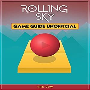 Rolling Sky Game Guide Unofficial Audiobook