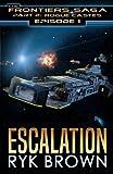 "Ep.#1 - ""Escalation"" (The Frontiers Saga - Part 2: Rogue Castes) (Volume 1)"