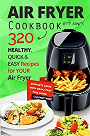 Air Fryer Cookbook - 320 Healthy, Quick and Easy Recipes for Your Air Fryer.