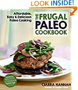 #9: The Frugal Paleo Cookbook: Affordable, Easy & Delicious Paleo Cooking