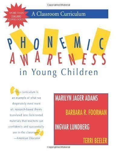 Phonemic Awareness in Young Children: A Classroom Curriculum 13th (thirteenth) printing Edition by Adams Ph.D., Marilyn, Foorman Ph.D. M.A.T, Barbara, Lundber published by Brookes Publishing (1997)