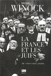 La France et les juifs : de 1789 à nos jours, Winock, Michel