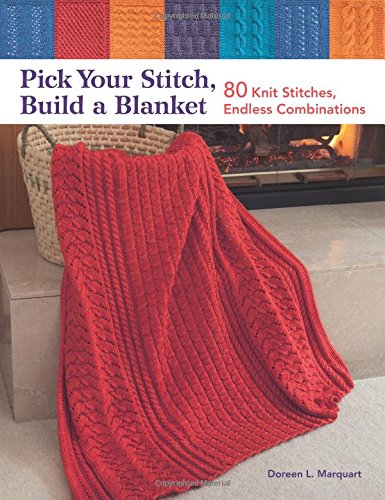 Pick Your Stitch, Build a Blanket: 80 Knit Stitches, Endless -