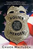Police Heroes, Chuck Whitlock, 031228800X