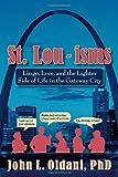 St. Lou-Isms, John Oldani, 1935806440