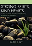 Strong Spirits, Kind Hearts, Sandra Finney, 1475802102