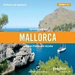 Sprachurlaub auf Mallorca. Zwischen Palma und Alcúdia   Matthias Morgenroth,Pia Morgenroth