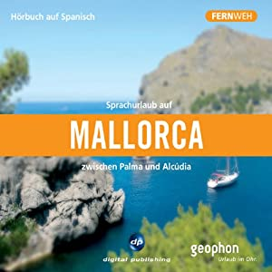 Sprachurlaub auf Mallorca. Zwischen Palma und Alcúdia Hörbuch