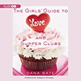 img - for The Girls Guide to Love and Supper Clubs book / textbook / text book