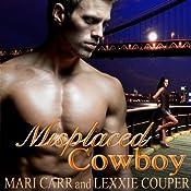 Misplaced Cowboy | Mari Carr, Lexxie Couper