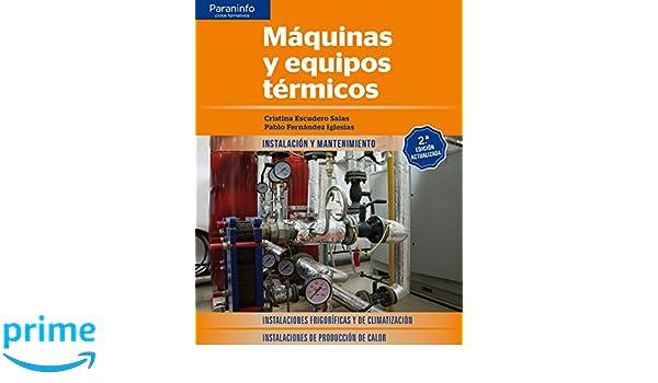 Máquinas y equipos térmicos 2.ª edición 2017: Amazon.es: CRISTINA ESCUDERO SALAS, PABLO FERNÁNDEZ IGLESIAS: Libros