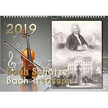 Composers Calendar / Johann Sebastian Bach Calendar: Bach Treasures 2019, DIN-A4 (size: 297 x 210 mm - 11. 7 x 8.3 inches)
