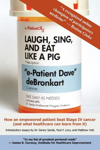 Laugh, Sing, and Eat Like a Pig: How an Empowered Patient Beat Stage