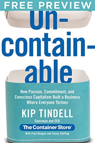 Uncontainable EXTENDED PREVIEW, Chapters 1-3: How Passion, Commitment, and Conscious Capitalism Built a Business Where Everyone Thrives