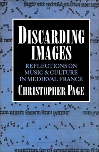 Discarding Images Reflections on Music and Culture in Medieval France