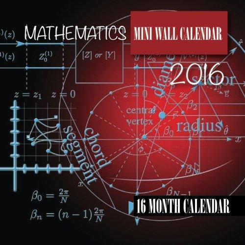 Mathematics Mini Wall Calendar 2016: 16 Month Calendar PDF