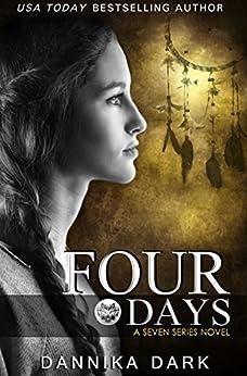 Four Days (Seven Series Book 4) by [Dark, Dannika]