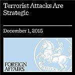 Terrorist Attacks Are Strategic   David Miliband