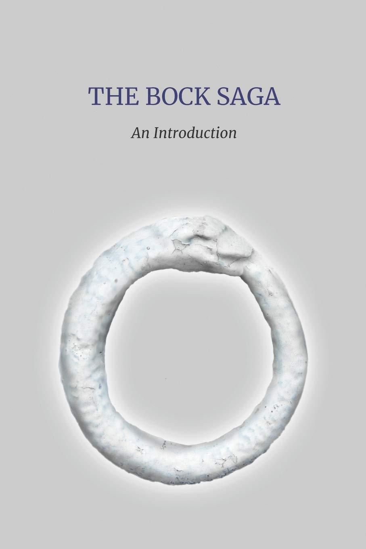 The Bock Saga  An Introduction